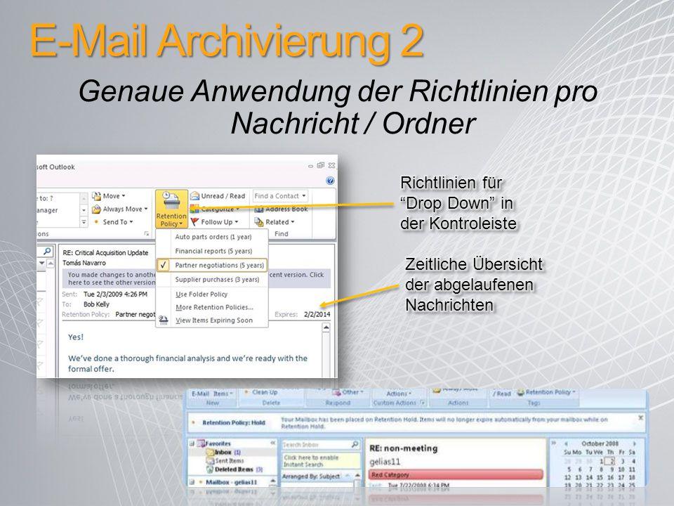E-Mail Archivierung 2 Genaue Anwendung der Richtlinien pro Nachricht / Ordner