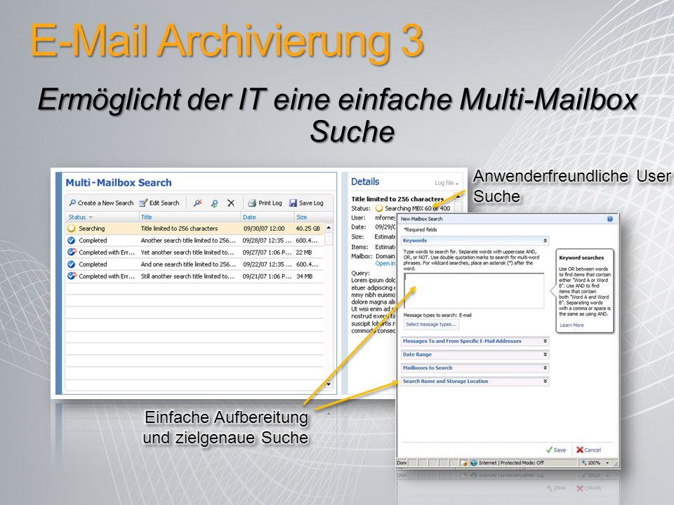 E-Mail Archivierung 3 Ermöglicht der IT eine einfache Multi-Mailbox Suche