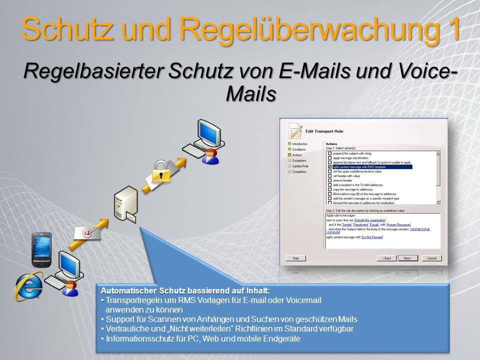 Schutz und Regelüberwachung 1 Automatischer Schutz bassierend auf Inhalt: Transportregeln um RMS Vorlagen für E-mail oder Voicemail anwenden zu können