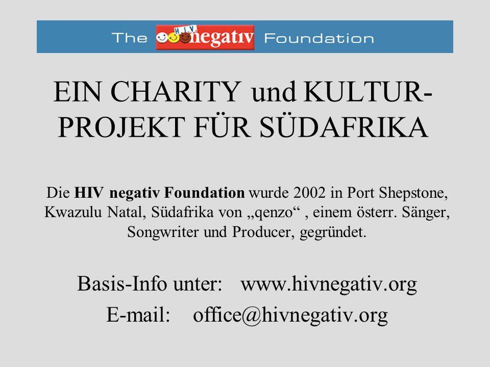 ZUKÜNFTIGE PROJEKTE - noch in Planung 3 ) GROSSVERANSTALTUNGEN / MEGAEVENT HIV negativ wird für unser 2.