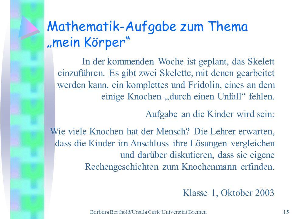 """Barbara Berthold/Ursula Carle Universität Bremen 15 Mathematik-Aufgabe zum Thema """"mein Körper In der kommenden Woche ist geplant, das Skelett einzuführen."""