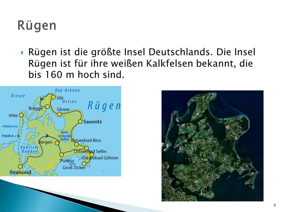  Rügen ist die größte Insel Deutschlands. Die Insel Rügen ist für ihre weißen Kalkfelsen bekannt, die bis 160 m hoch sind. 6