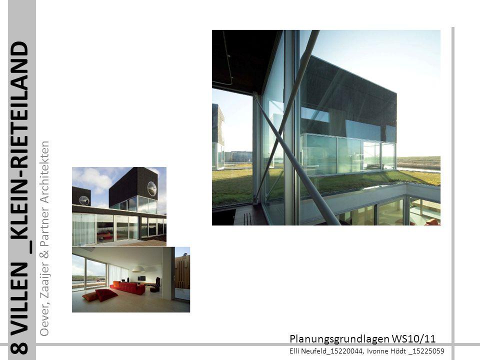 Oever, Zaaijer & Partner Architekten Planungsgrundlagen WS10/11 Elli Neufeld_15220044, Ivonne Hödt _15225059 8 VILLEN _KLEIN-RIETEILAND