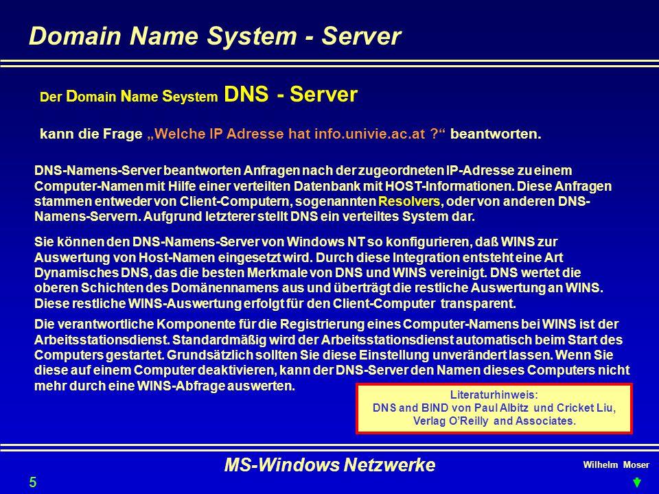 """Wilhelm Moser MS-Windows Netzwerke Domain Name System - Server 57 Der D omain N ame S eystem DNS - Server kann die Frage """"Welche IP Adresse hat info.univie.ac.at ? beantworten."""