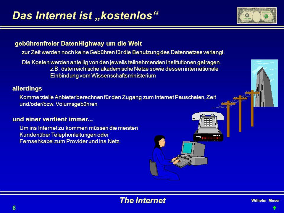 """Wilhelm Moser The Internet Das Internet ist """"kostenlos"""" allerdings und einer verdient immer... gebührenfreier DatenHighway um die Welt zur Zeit werden"""