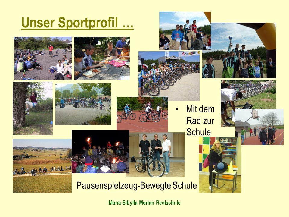 Maria-Sibylla-Merian-Realschule Sportprofil Mit dem Rad zur Schule Unser Sportprofil … Pausenspielzeug-Bewegte Schule