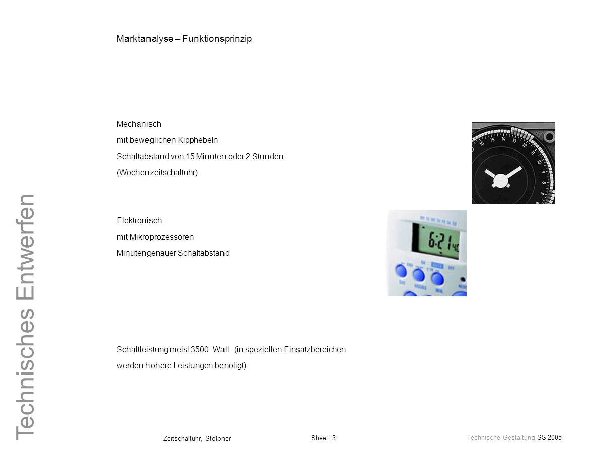 Sheet 3 Technische Gestaltung SS 2005 Zeitschaltuhr, Stolpner Technisches Entwerfen Marktanalyse – Funktionsprinzip Mechanisch mit beweglichen Kippheb