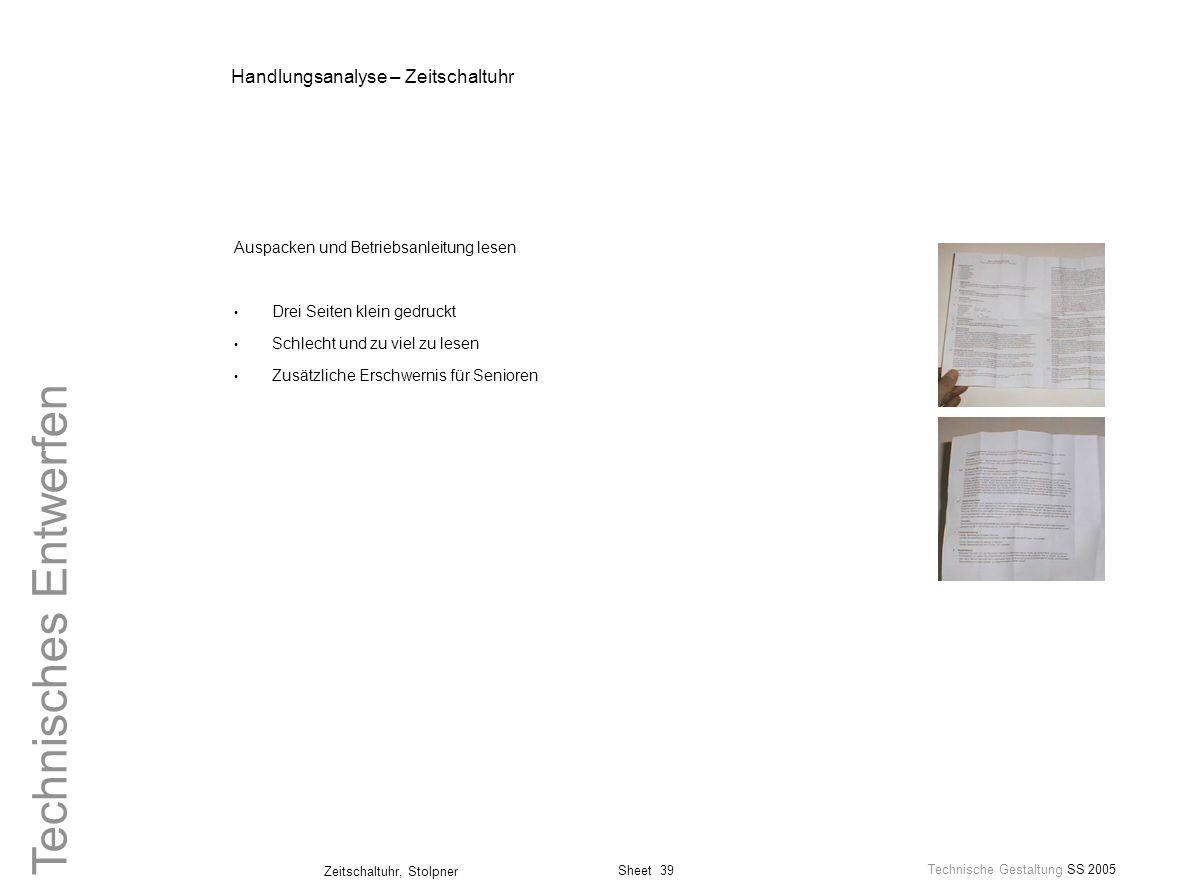 Sheet 39 Technische Gestaltung SS 2005 Zeitschaltuhr, Stolpner Technisches Entwerfen Handlungsanalyse – Zeitschaltuhr Auspacken und Betriebsanleitung