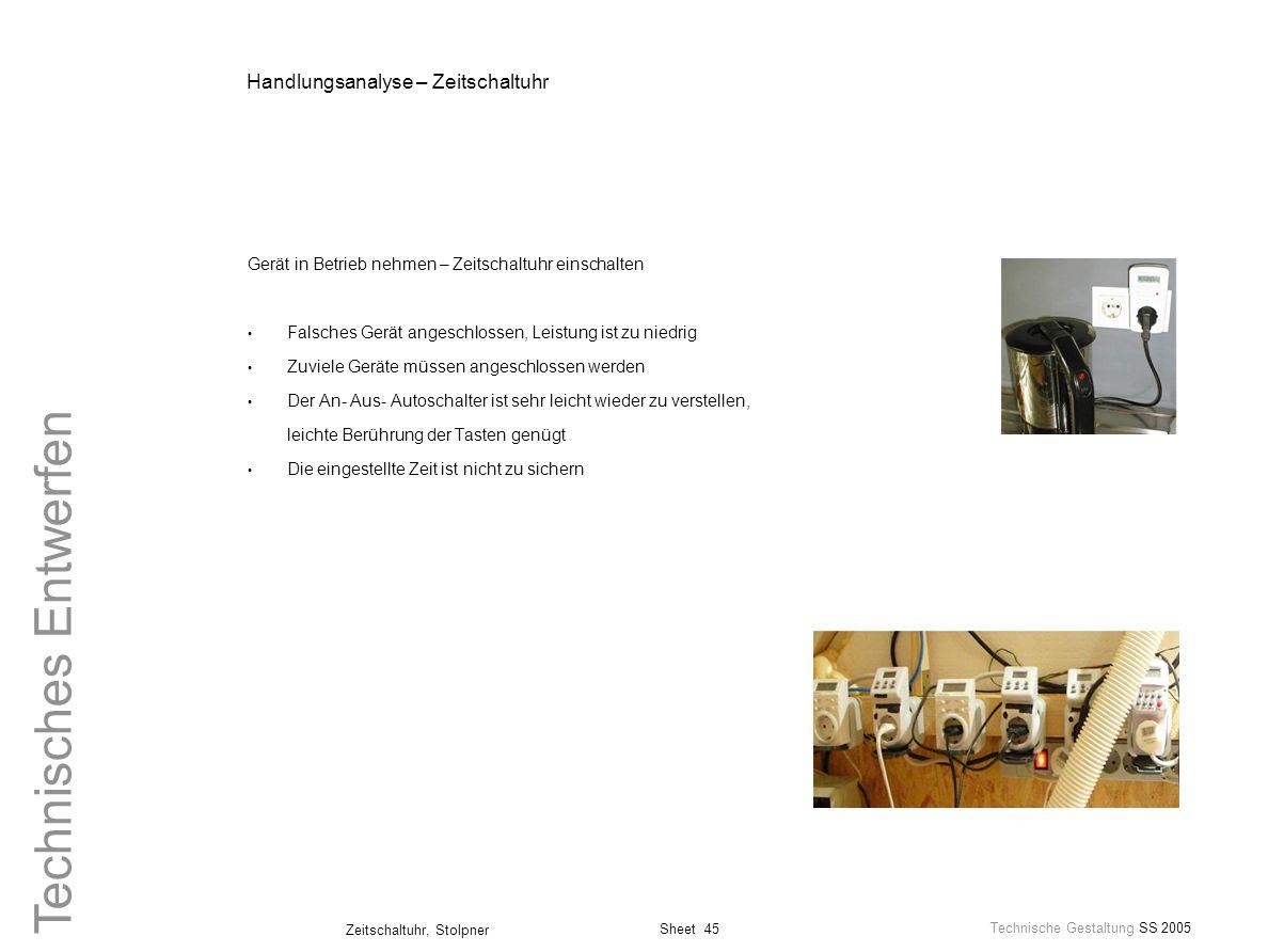 Sheet 45 Technische Gestaltung SS 2005 Zeitschaltuhr, Stolpner Technisches Entwerfen Handlungsanalyse – Zeitschaltuhr Gerät in Betrieb nehmen – Zeitsc