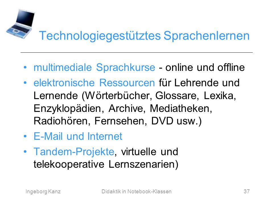 Ingeborg KanzDidaktik in Notebook-Klassen37 Technologiegestütztes Sprachenlernen multimediale Sprachkurse - online und offline elektronische Ressource