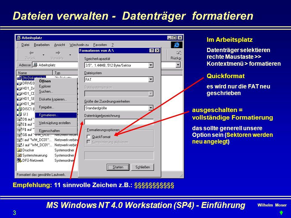 Wilhelm Moser MS Windows NT 4.0 Workstation (SP4) - Einführung Dateien verwalten - Datenträger formatieren Im Arbeitsplatz Datenträger selektieren rec