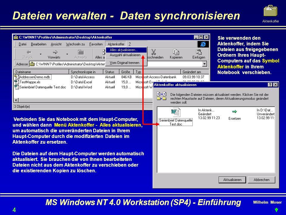 Wilhelm Moser MS Windows NT 4.0 Workstation (SP4) - Einführung Dateien verwalten - Daten synchronisieren Verbinden Sie das Notebook mit dem Haupt-Comp