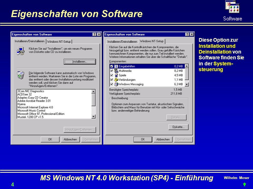 Wilhelm Moser MS Windows NT 4.0 Workstation (SP4) - Einführung Eigenschaften von Software Diese Option zur Installation und Deinstallation von Softwar