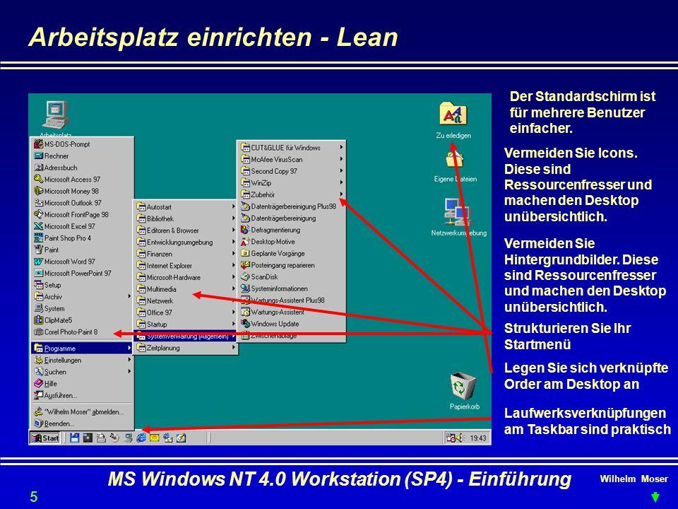 Wilhelm Moser MS Windows NT 4.0 Workstation (SP4) - Einführung Arbeitsplatz einrichten - Lean Der Standardschirm ist für mehrere Benutzer einfacher. V