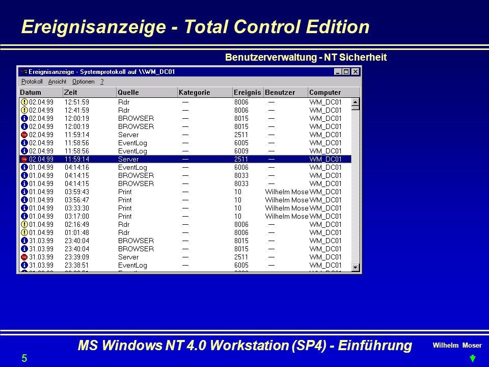Wilhelm Moser MS Windows NT 4.0 Workstation (SP4) - Einführung Ereignisanzeige - Total Control Edition Benutzerverwaltung - NT Sicherheit 56