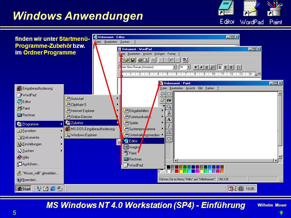 Wilhelm Moser MS Windows NT 4.0 Workstation (SP4) - Einführung Windows Anwendungen finden wir unter Startmenü- Programme-Zubehör bzw. im Ordner Progra