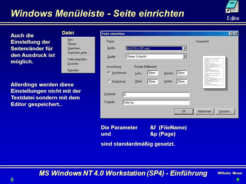 Wilhelm Moser MS Windows NT 4.0 Workstation (SP4) - Einführung Windows Menüleiste - Seite einrichten Auch die Einstellung der Seitenränder für den Aus