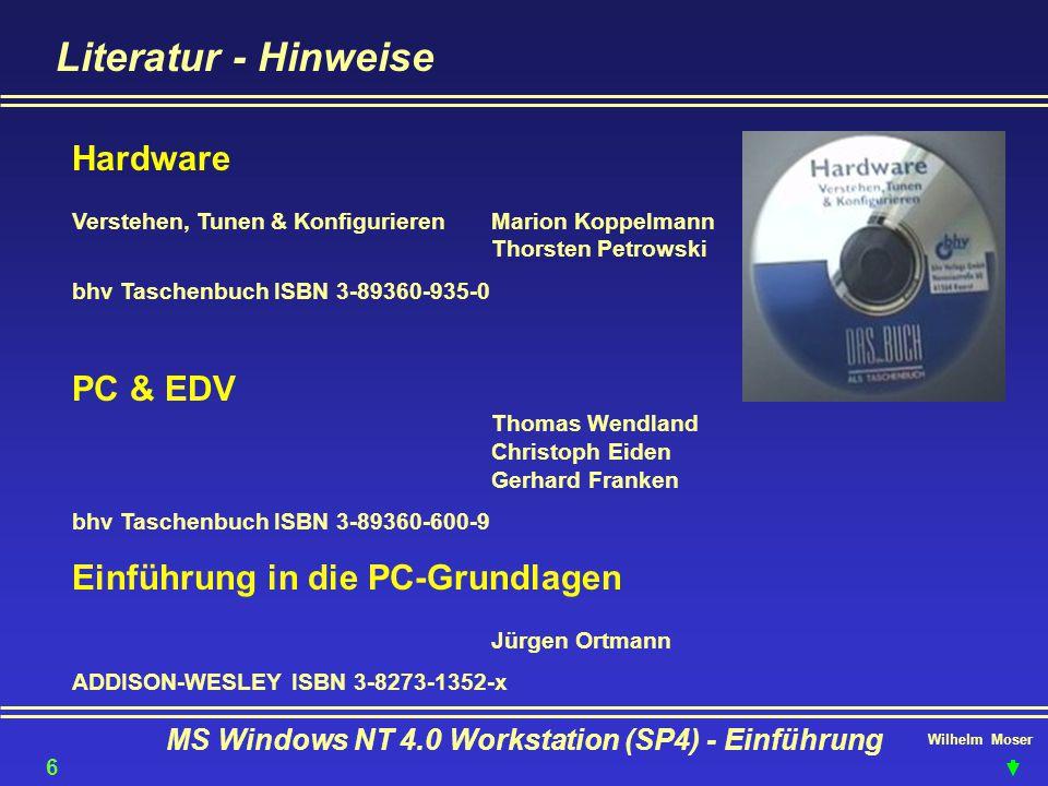 Wilhelm Moser MS Windows NT 4.0 Workstation (SP4) - Einführung Literatur - Hinweise Hardware Verstehen, Tunen & KonfigurierenMarion Koppelmann Thorste