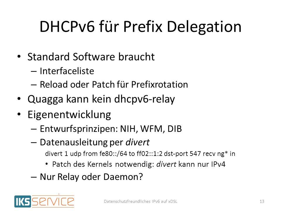 DHCPv6 für Prefix Delegation Standard Software braucht – Interfaceliste – Reload oder Patch für Prefixrotation Quagga kann kein dhcpv6-relay Eigenentw