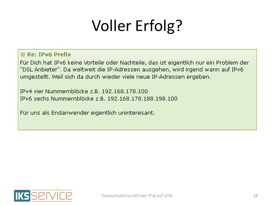 Voller Erfolg? 18Datenschutzfreundliches IPv6 auf xDSL