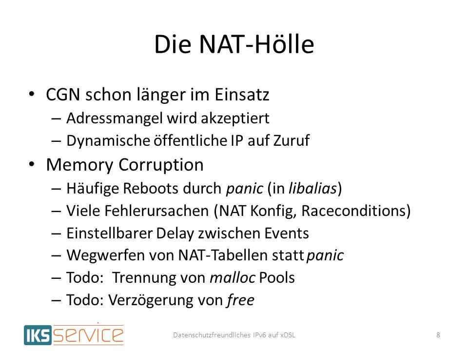 Die NAT-Hölle CGN schon länger im Einsatz – Adressmangel wird akzeptiert – Dynamische öffentliche IP auf Zuruf Memory Corruption – Häufige Reboots dur