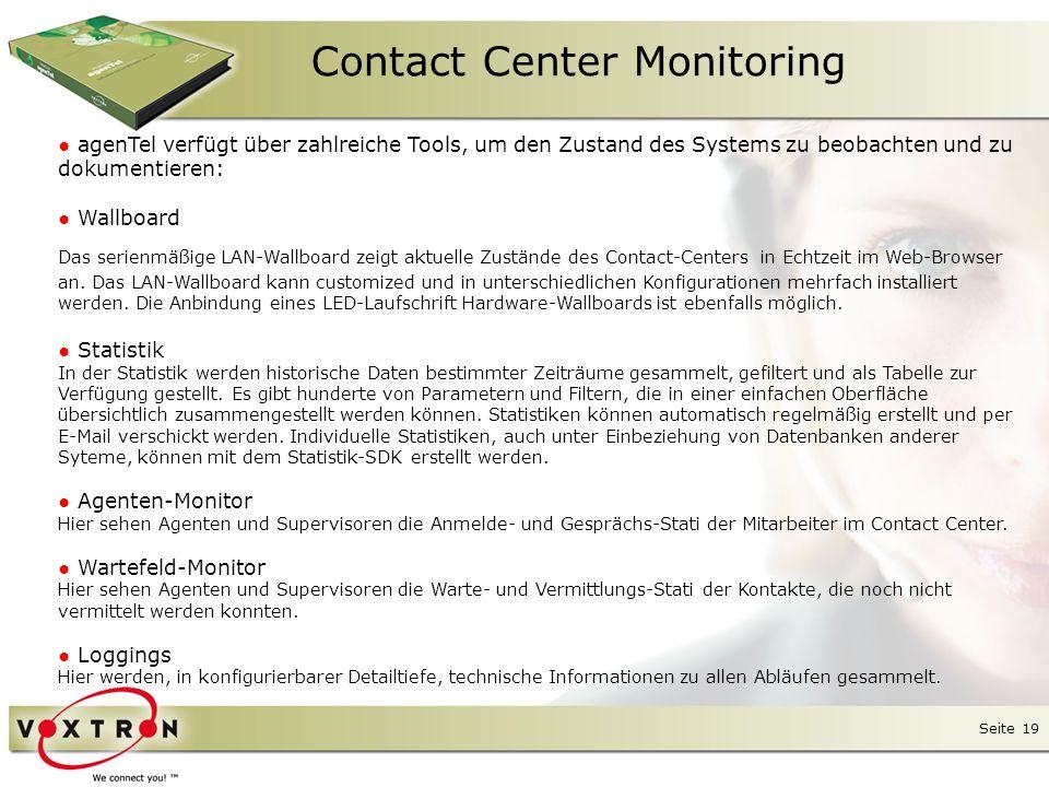 Seite 20 Contact Center Monitoring ● Zahlreiche statistische Zähler können zu verschiedenen Themen ausgewählt und nach verschiedenen Kriterien gefiltert werden.