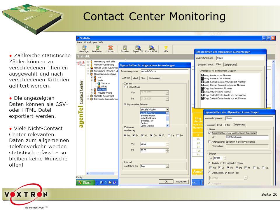 Seite 21 Contact Center Monitoring ● Wallboards dienen der Steuerung des Contact Centers und der Verteilung wichtiger Informationen.