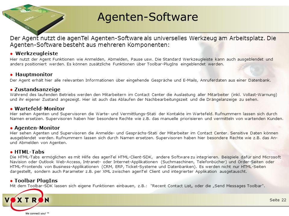 Seite 23 Agenten-Software Hauptmonitor ● ● Wartefeld-Monitor Agenten-Monitor ● ● HTML-Tabs Werkzeugleiste ● ● Zustandsanzeige ● Toolbar PlugIns