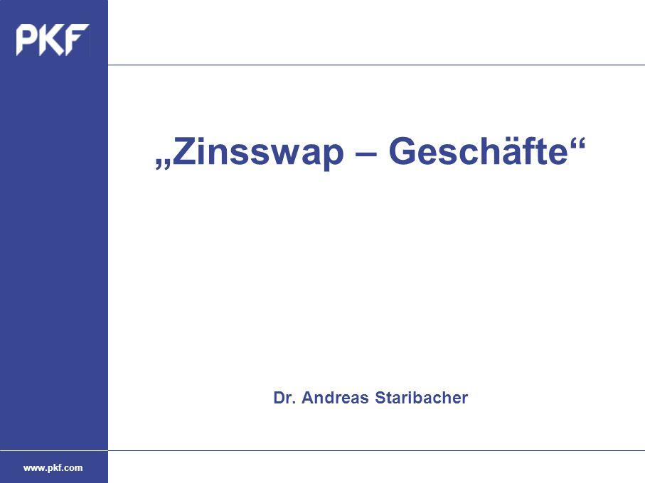 "www.pkf.com ""Zinsswap – Geschäfte"" Dr. Andreas Staribacher"