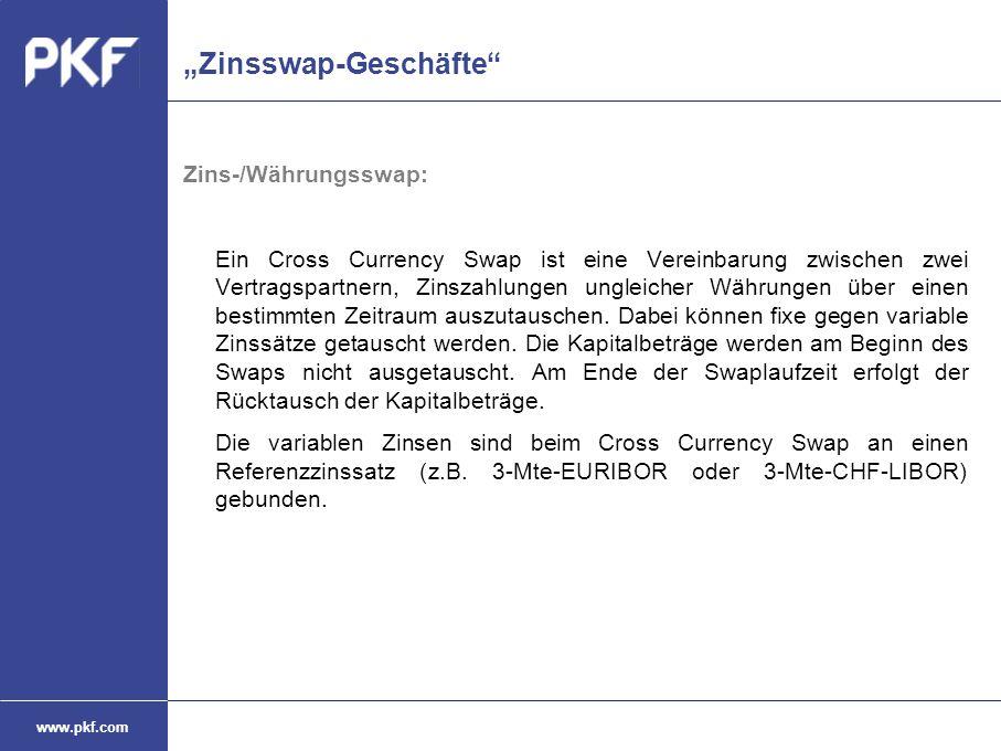 """www.pkf.com """"Zinsswap-Geschäfte"""" Zins-/Währungsswap: Ein Cross Currency Swap ist eine Vereinbarung zwischen zwei Vertragspartnern, Zinszahlungen ungle"""