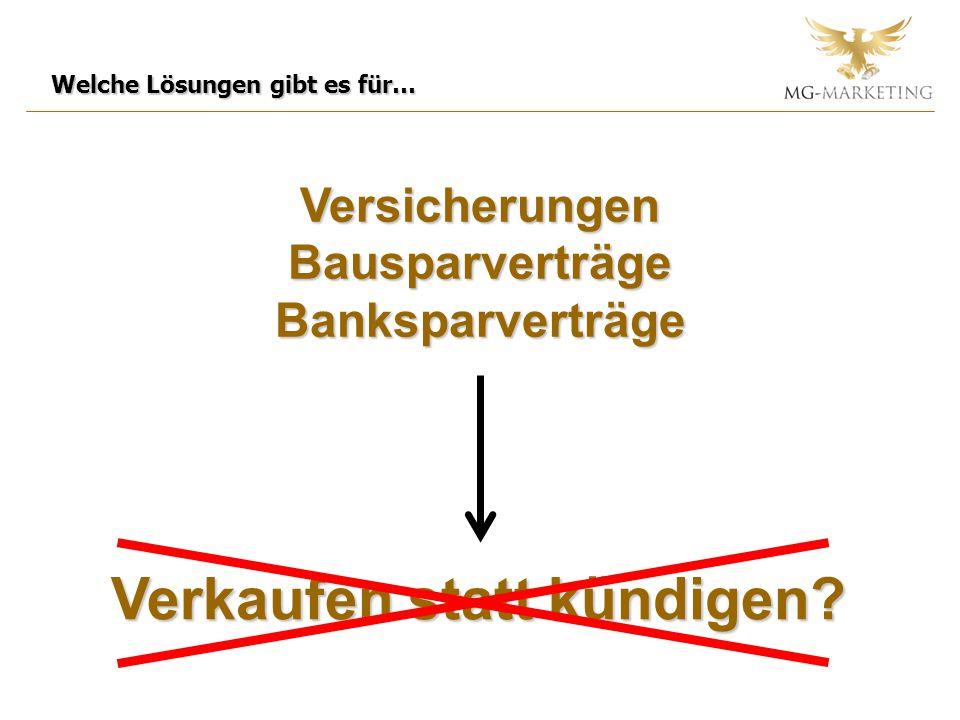 Welche Lösungen gibt es für… Versicherungen Bausparverträge Banksparverträge Verkaufen statt kündigen?