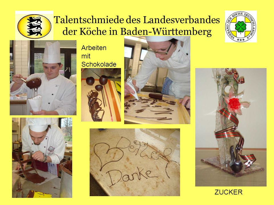 Talentschmiede des Landesverbandes der Köche in Baden-Württemberg mm Arbeiten mit Schokolade ZUCKER