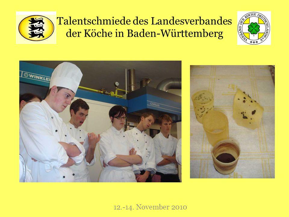 Talentschmiede des Landesverbandes der Köche in Baden-Württemberg 12.-14. November 2010