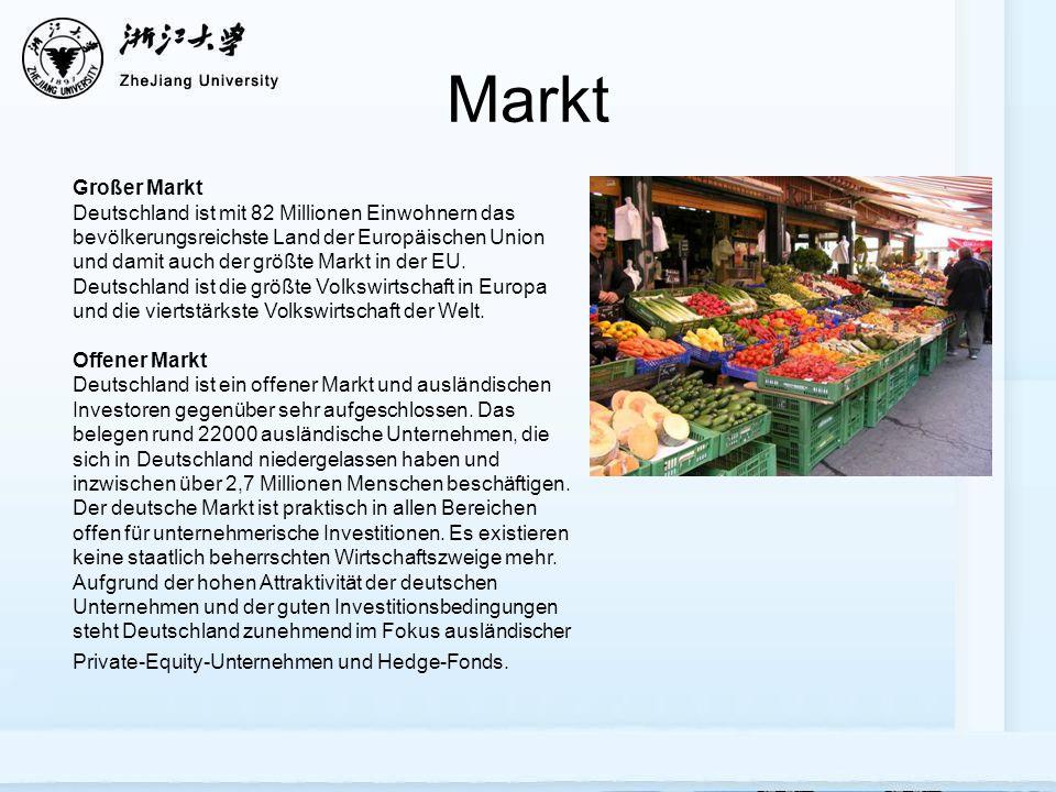 Markt Großer Markt Deutschland ist mit 82 Millionen Einwohnern das bevölkerungsreichste Land der Europäischen Union und damit auch der größte Markt in der EU.