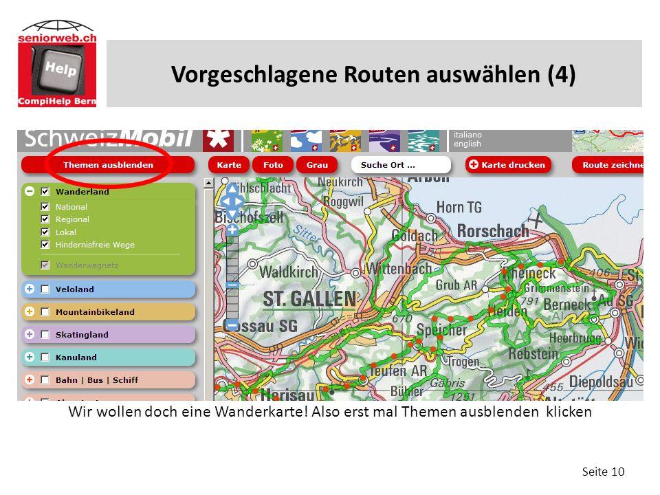 Vorgeschlagene Routen auswählen (4) Seite 10 Wir wollen doch eine Wanderkarte! Also erst mal Themen ausblenden klicken