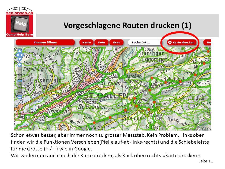Vorgeschlagene Routen drucken (1) Seite 11 Schon etwas besser, aber immer noch zu grosser Massstab. Kein Problem, links oben finden wir die Funktionen