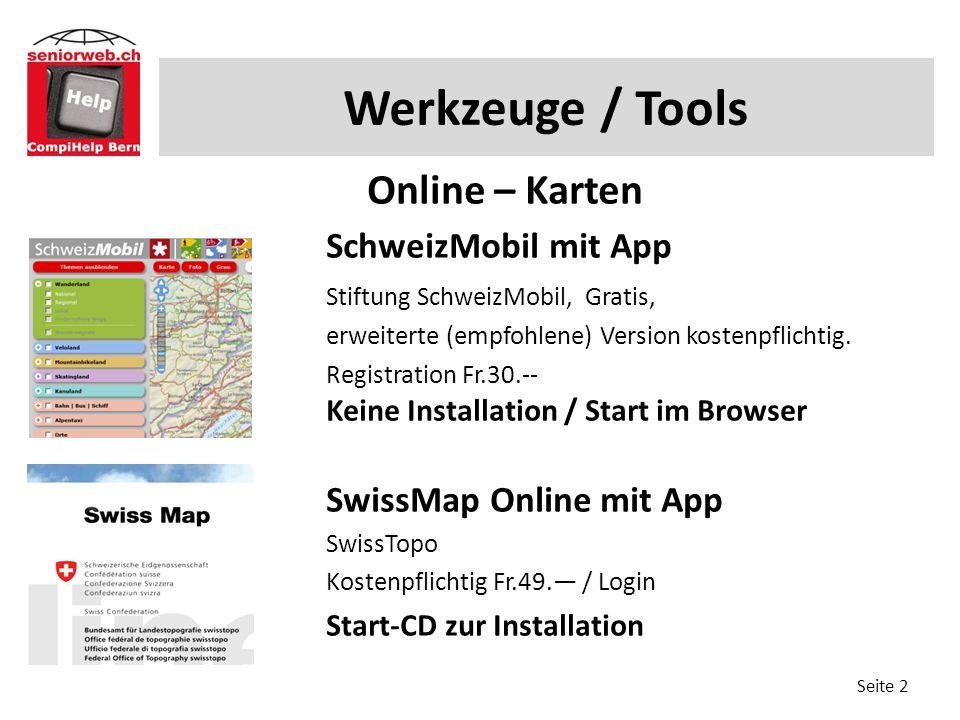 Werkzeuge / Tools Online – Karten SchweizMobil mit App Stiftung SchweizMobil, Gratis, erweiterte (empfohlene) Version kostenpflichtig. Registration Fr