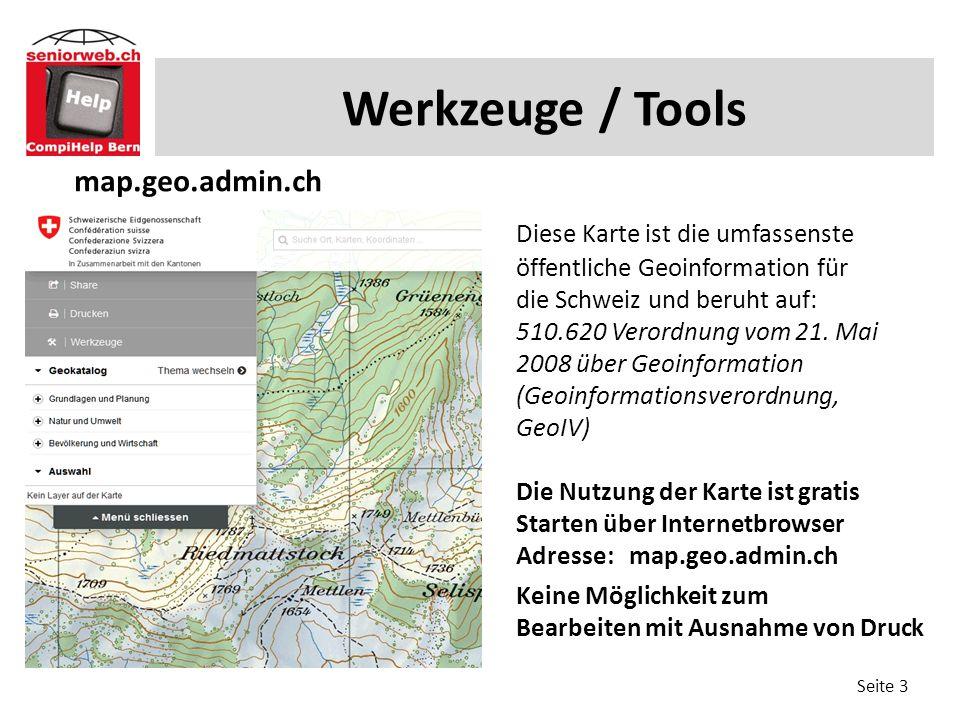 Werkzeuge / Tools map.geo.admin.ch Diese Karte ist die umfassenste öffentliche Geoinformation für die Schweiz und beruht auf: 510.620 Verordnung vom 21.