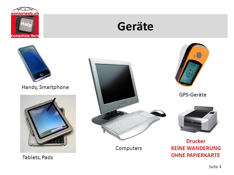 Geräte Seite 4 Handy, Smartphone Tablets, Pads GPS-Geräte Drucker KEINE WANDERUNG OHNE PAPIERKARTE Computers