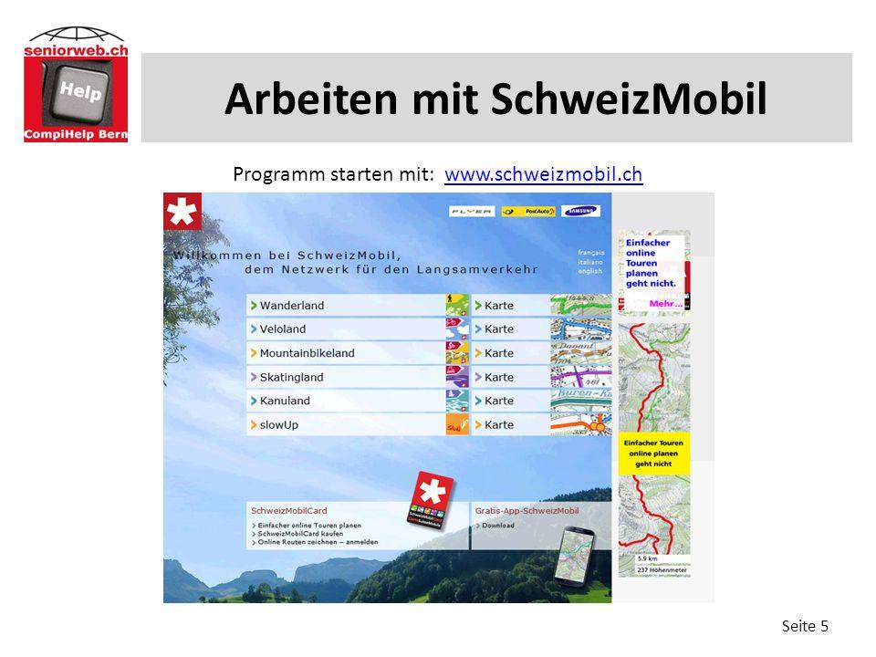 Erkunden von SchweizMobile Seite 6 Auch hier Klicken wir die verschiedenen Felder an um die Möglichkeiten etwas zu erkunden.