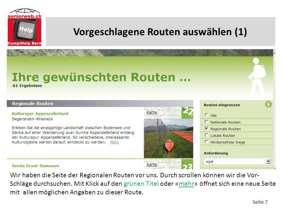 Vorgeschlagene Routen auswählen (2) Seite 8 Wir wollen nun sehen, wo die Route duchführt.