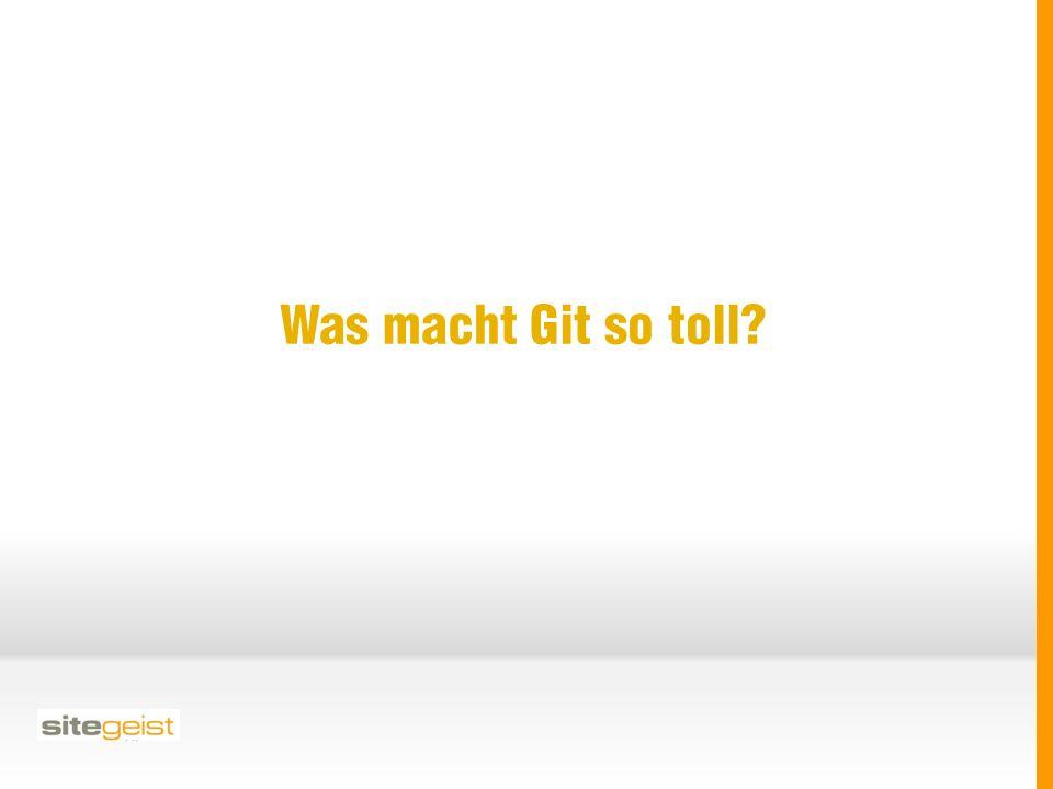 Was macht Git so toll?