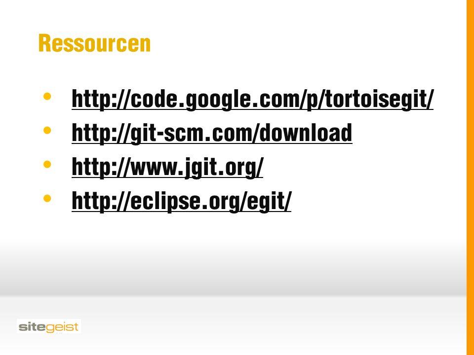 Ressourcen http://code.google.com/p/tortoisegit/ http://git-scm.com/download http://www.jgit.org/ http://eclipse.org/egit/