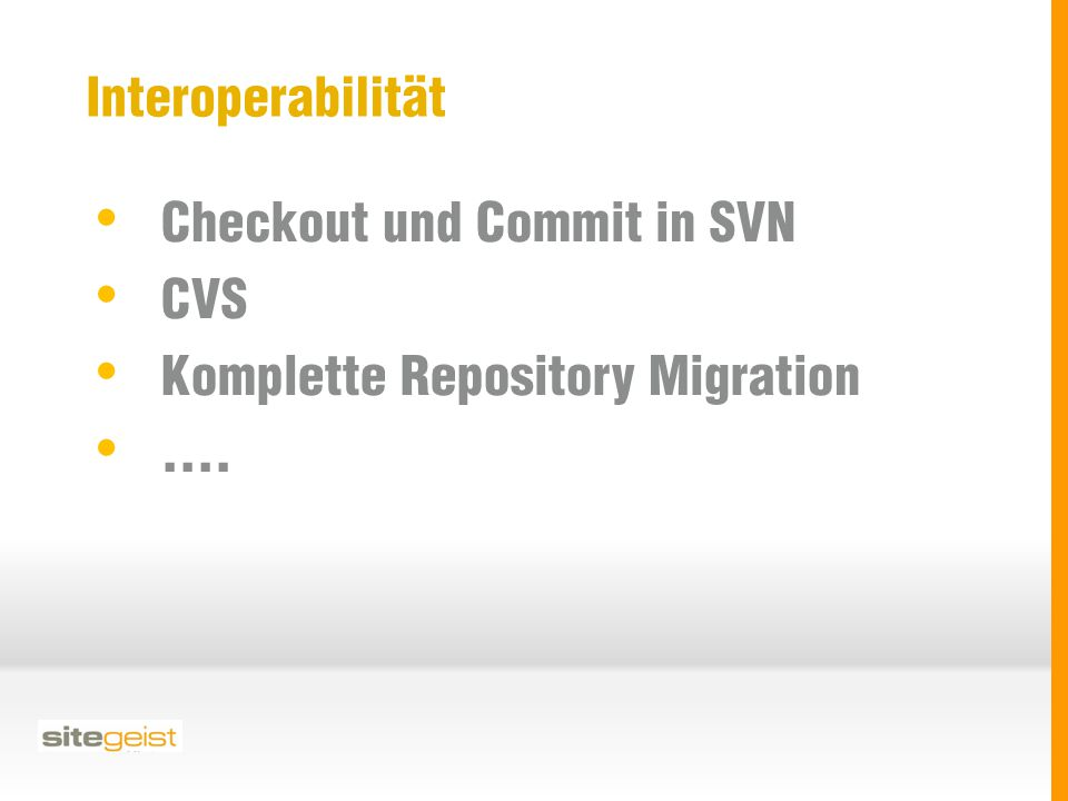 Interoperabilität Checkout und Commit in SVN CVS Komplette Repository Migration ….