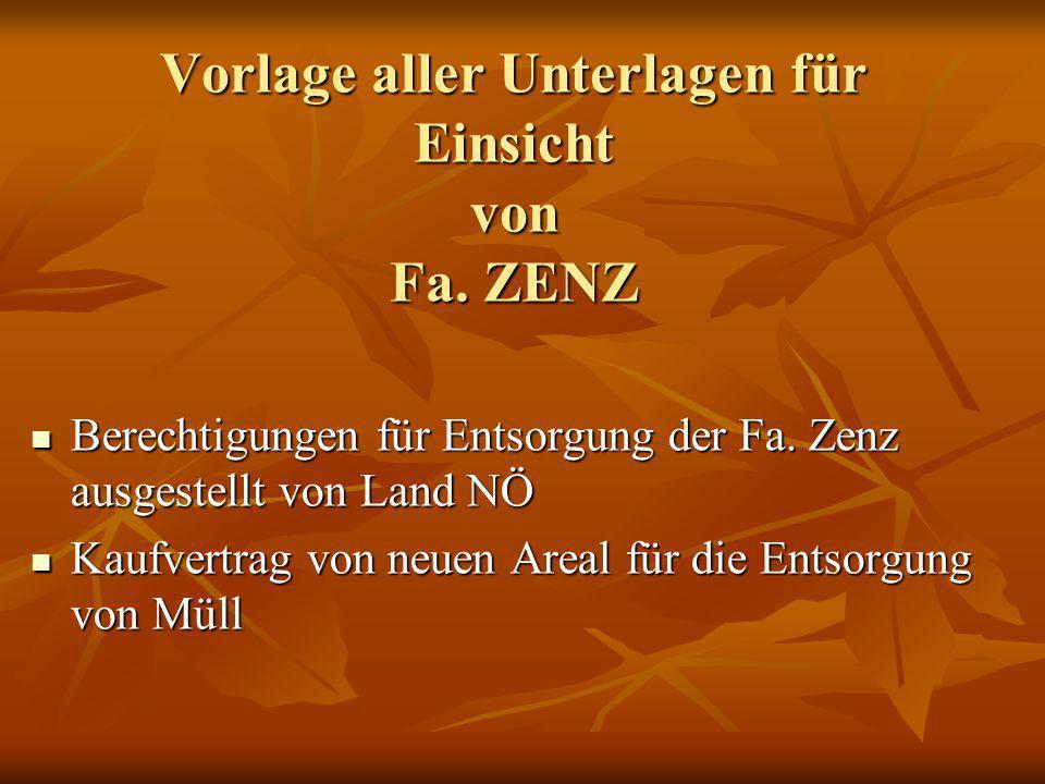 Vorlage aller Unterlagen für Einsicht von Fa. ZENZ Berechtigungen für Entsorgung der Fa.