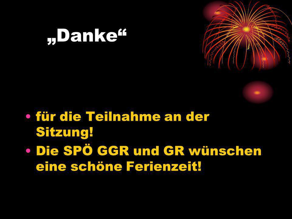 """""""Danke für die Teilnahme an der Sitzung! Die SPÖ GGR und GR wünschen eine schöne Ferienzeit!"""