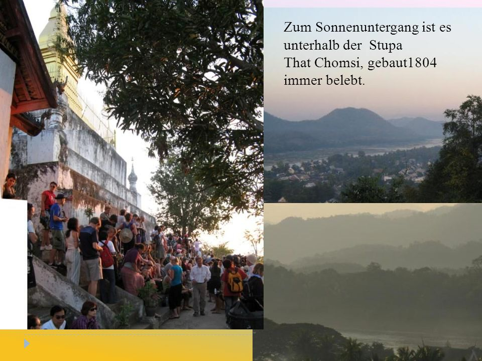 Zum Sonnenuntergang ist es unterhalb der Stupa That Chomsi, gebaut1804 immer belebt.