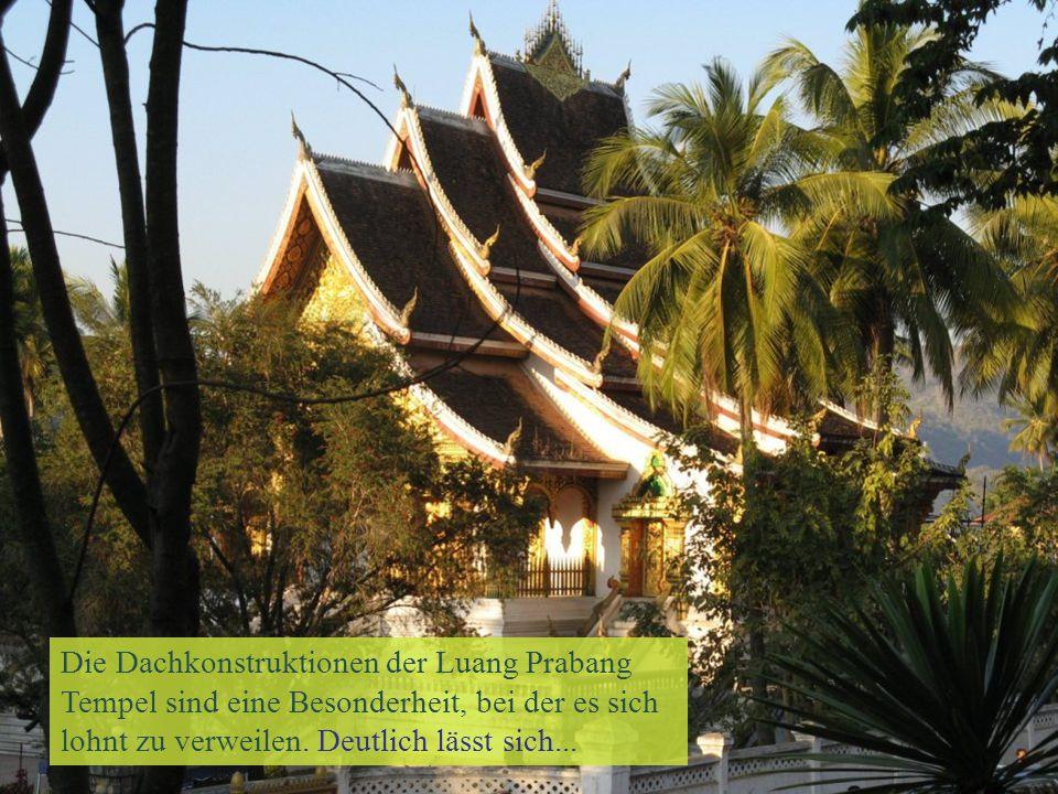 Die Dachkonstruktionen der Luang Prabang Tempel sind eine Besonderheit, bei der es sich lohnt zu verweilen. Deutlich lässt sich...