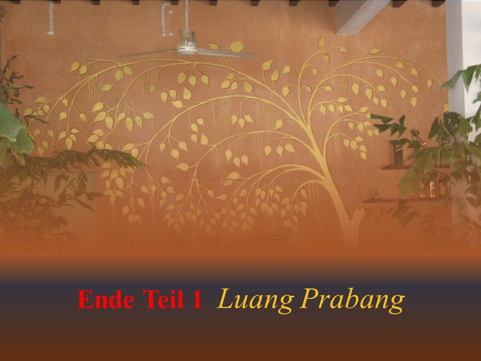 Ende Ende Teil 1 Luang Prabang