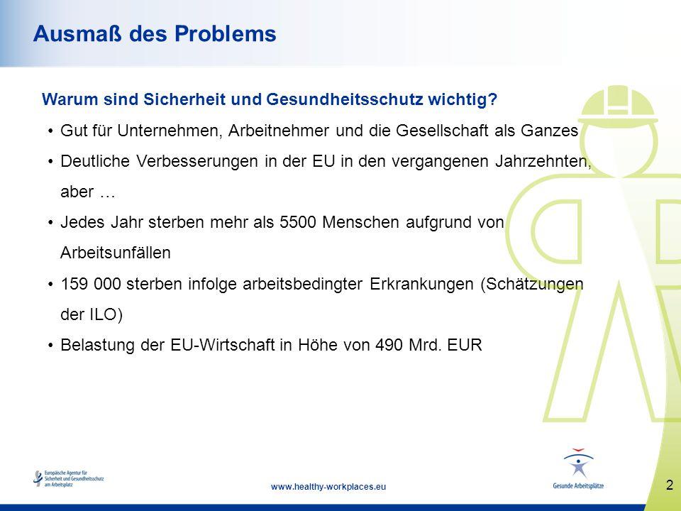 3 www.healthy-workplaces.eu Vorbeugen ist besser als Heilen Die Prävention bildet das Kernstück des europäischen Ansatzes für das Risikomanagement.